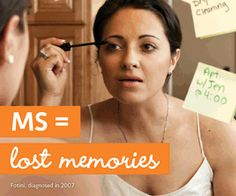 Some people with MS experience loss of memory, others experience cognitive problems. It affects people differently.