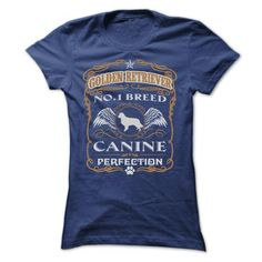 GOLDEN RETRIEVER NO 1 BREED CANINE PERFECTION T Shirts, Hoodies. Get it here ==► https://www.sunfrog.com/Pets/GOLDEN-RETRIEVER-NO-1-BREED-CANINE-PERFECTION-T-SHIRTS-Ladies.html?41382