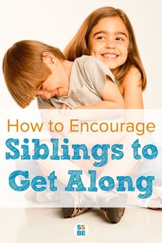 Sibling rivalry isn't inevitable. Many children actually like and get along their siblings. Here's how to encourage siblings to get along  even from a young age.