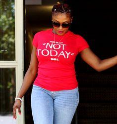 """""""NOT TODAY"""" Shirt – shopderrickjaxn"""