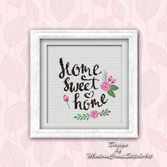 Home Sweet Home Cross Stitch Pattern Modern Quotes Cross Stitch Chart Easy Cross Stitch Rose Floral Cross Stitch Rose, Simple Cross Stitch, Modern Cross Stitch, Embroidery Patterns, Cross Stitch Patterns, Modern Quotes, Cute Wall Decor, Easy Cross, Home Quotes And Sayings