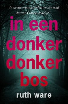 In een donker donker bos is de debuut thriller van Ruth Ware en staat al tijden…