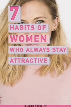 Becoming prettier often has nothing to do with what you'd expect. These habits of attractive women are straightforward beauty tips and tricks that'll show you how to become more attractive!