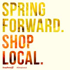 Don't forget to shop local for all of your spring products! #ShopLocal