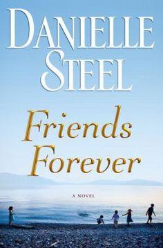 Friends forever: a novel by Danielle Steel
