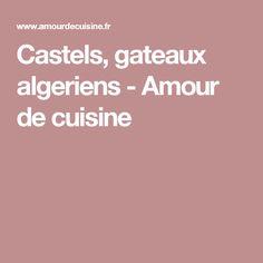 Castels, gateaux algeriens - Amour de cuisine