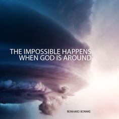 The Impossible Happens When God Is Around