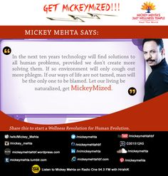 """#GetMickeymized  """"In the next ten years technology will find solutions to all human problems,provided we don't create more solving them.  If so environment will only cough out more phlegm.  If our ways of life are not tamed,man will be the only one to be blamed.Let our living be naturalized,get #Mickeymized.""""   Share this to start a #wellness revolution for #human evolution.  Mickey Mehta's Wow Woman Workouts  https://youtu.be/3XjSwpEwWcc"""