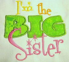 I'm The Big Sister Machine Applique Embroidery Design by KCDezigns