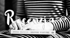 Recenzja   Kroniki Portowe - Annie Prolux http://thecarolinasbook.net/recenzja-kroniki-portowe-annie-prolux/