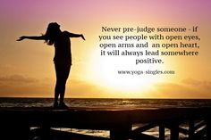 never pre-judge #love #respect #yoga #mindful