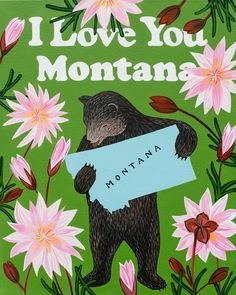 Our I Love You Montana Print celebrates the Treasure State with its official flower, the bitterroot. Designed by Annie Galvin at 3 Fish Studios in San Francisco, California, and printed on-site in the Outer Sunset with 8-color UltraChrome K3™ inks on 300 gsm Hot Press Bright paper. Archival, highest possible quality.