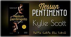 """Recensione in Anteprima """"Nessun pentimento"""" di Kylie Scott #3 The Lick series"""
