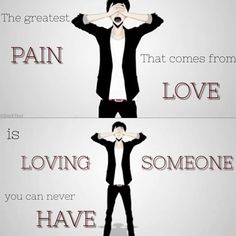 It get worse when they reject you and yet you can't stop loving them