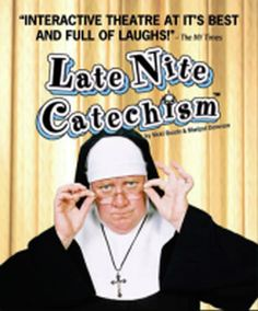 Late Nite Catechism.  Holy rolling laughter at this comedic night of entertainment.  Event benefits the Hibernian Scholarship Fund.  Sat. 4/6 7:30pm Rogers Park Middle School, Danbury CT