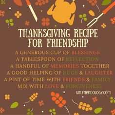 holiday quotes Lets get back to the true meaning of Thanksgiving. How Heres our Thanksgiving Recipe for Friendship (as well as great gratitude quotes and videos to share! Thanksgiving Messages, Friends Thanksgiving, Thanksgiving Pictures, Thanksgiving Blessings, Thanksgiving Greetings, Thanksgiving Recipes, Thanksgiving Decorations, Quotes About Thanksgiving, Thanksgiving Inspirational Quotes