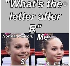 Dance Moms this is sooooo true! Love this dancer me! Crazy Funny Memes, Really Funny Memes, Stupid Funny Memes, Funny Relatable Memes, Haha Funny, Funny Texts, Hilarious, Dance Moms Quotes, Dance Moms Funny
