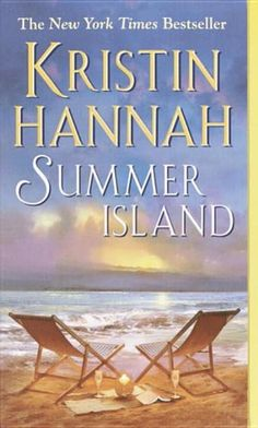 Summer Island by Kristin Hannah - A poignant, funny, luminous novel about a mother and daughter--the complex ties that bind them, the past that separates them, and the healing that comes with forgiveness. (Bilbary Town Library: Good for Readers, Good for Libraries)