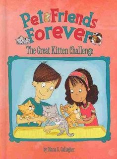 J SERIES PET FRIENDS FOREVER. When Kyle's dog Rex finds three tiny kittens, Kyle and Mia undertake the responsibility of caring for the babies, locating their mother, and finding homes for all four.