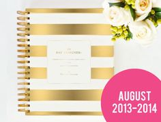 AUGUST 2013 - 2014 GOLD Day Designer - A Yearly Strategic Planner & Daily Agenda for the Creative Entrepreneur