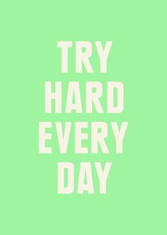 Esforzate todos los días.  #Frases #MnyArgentina