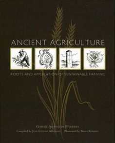 Originally published in 1513 as an instruction manual for the farmers of central Spain, this book is especially relevant to arid regions of the world, and much of its wisdom has been used in the Southwestern United States.  Includes a chapter on vineyards.  There is also a section on medicinal uses of grains, taken from ancient sources, and a chapter on planting by the moon.  We list this mostly for its information on arid farming.