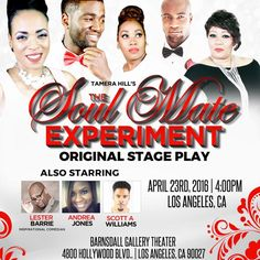 RT @tamera_hill Hit Stage #Play #TheSoulMateExperiment Coming to #LosAngeles Sat 4/23 http://conta.cc/20IetyC