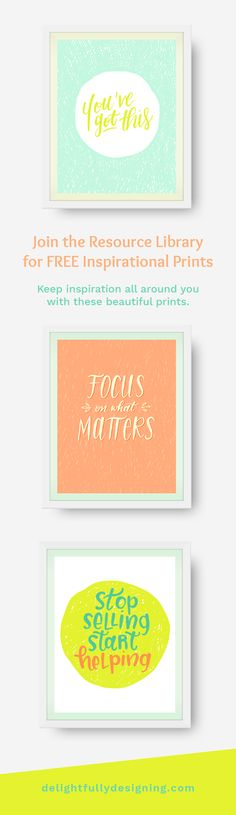 Join the Resource Library for FREE Inspirational Prints + Business Resources | Delightfully Designing