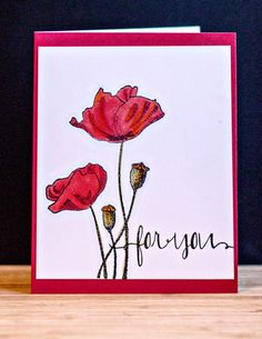 handmade card ... red poppies and a wonderful sentiment font .. luv it ...