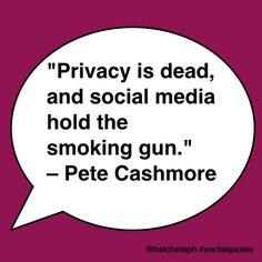 """Privacy is dead, and social media hold the smoking gun. Social Quotes, Digital Media, Smoking, Gun, Hold On, Wisdom, Social Media, Naruto Sad, Firearms"