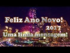 FELIZ ANO NOVO 2017 - MENSAGEM DE FELIZ ANO NOVO -  PARA FAMÍLIA e AMIGO...