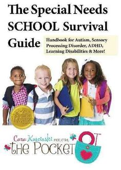 The Special Needs School Survival Guide: Handbook for Autism, Sensory Processing Disorder, Adhd, Learning Disabil...