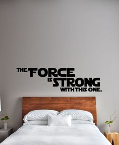 The Force Is Strong With This One STAR WARS Wall Art/ Vinyl Decal. Home Decor Living Room / Bedroom by AbruptDesign on Etsy https://www.etsy.com/listing/243618554/the-force-is-strong-with-this-one-star