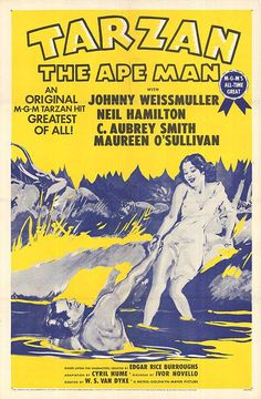 TARZAN THE APE MAN (1932) - Johnny Weismuller - Neil Hamilton - C. Aubrey Smith - Maureen O'Sullivan - Based on characters created by Edgar Rice Burroughs - Produced by Ivor Novello - Directed by W. S. Van Dyke - MGM - Movie Poster.