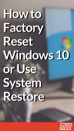 How to Factory Reset Windows 10 or Use System Restore Learn how System Restore and Factory Reset can help you survive any Windows 10 disasters and recover your system. Life Hacks Computer, Iphone Life Hacks, Computer Projects, Computer Basics, Computer Help, Computer Repair, Computer Tips, Technology Hacks, Computer Technology