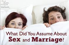 What were your assumptions about sex and marriage?