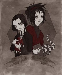 The Strange & Unusual // By: Yu-Evara // Beetlejuice // The Addams Family // Lydia Deetz // Wednesday Addams