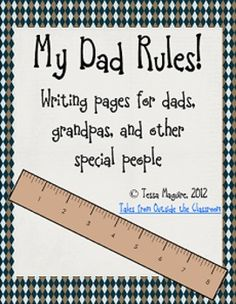 Writing pages that are perfect for Father's Day.  There are 3 different pages: My Dad Rules, My Grandpa Rules, and a blank one.  The blank one can ...