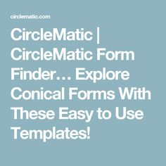 CircleMatic   CircleMatic Form Finder… Explore Conical Forms With These Easy to Use Templates!