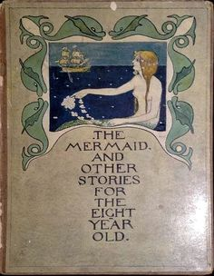 The Mermaid and Other Stories for the Eight Year Old