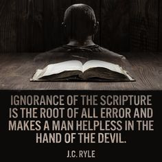 Ignorance of the scripture is the root of all error and makes a man helpless in the hand of the devil. Biblical Quotes, Bible Verses Quotes, Bible Scriptures, Faith Quotes, Spiritual Quotes, Wisdom Quotes, Christian Faith, Christian Quotes, Reformed Theology