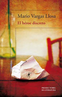 O Herói Discreto, novo romance de Mario Vargas Llosa, um dos meus escritores dilectos, tem lançamento marcado para o próximo dia 12 de Setembro, em todos os países de língua castelhana. Na sinopse desta nova obra, pode ler-se que «é um romance em que dois homens que são postos à prova pela vida