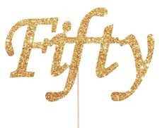Fifty Cake Topper - Fifty Birthday Decorations