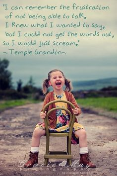 Temple Grandin.  So true for me as well.  I think in pictures not in words.
