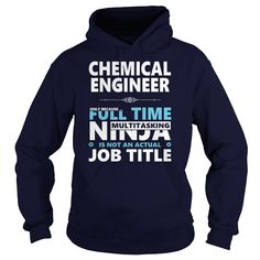 CHEMICAL ENGINEER ONLY BECAUSE FULL TIME MULTI TASKING NINJA IS NOT AN ACTUAL JOB TITLE T-SHIRT, HOODIE==►►CLICK TO ORDER SHIRT NOW #chemical #engineer #CareerTshirt #Careershirt #SunfrogTshirts #Sunfrogshirts #shirts #tshirt #tshirts #hoodies #hoodie #sweatshirt #fashion #style
