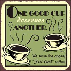 One Good Cup of Coffee Vintage Metal Art Cafe Diner Retro Tin Sign Coffee Talk, I Love Coffee, Best Coffee, My Coffee, Coffee Drinks, Coffee Cups, Coffee Break, Coffee Barista, Coffee Plant