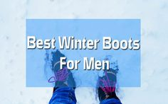 Best Winter Boots For Men Here we are going to list some of the best winter boots for men and also tell you about the varied benefits of those boots. Best Boots For Men, Best Winter Boots, Good Work Boots, Cool Boots, Best Hiking Boots, Mens Snow Boots, Mens Boots Fashion, Timberland Boots, Black Boots