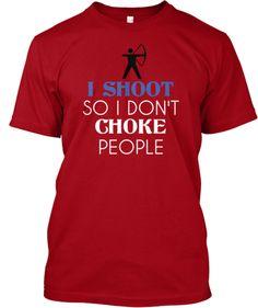 I Shoot So I Don't Choke People | Teespring