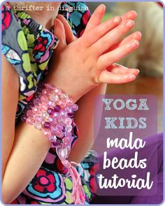 Yoga for Kids: A fun and easy tutorial for Mala Beads! #yogakids #malabeads