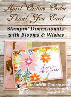 Stampin' Up! Blooms & Wishes handmade card - Get this card FREE from me, along with the instructions, by placing a qualifying order during April, 2018 -  Last Chance Products 2018 - Create With Christy: April Online Order Thank You Card